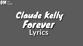 Download Mp3 Claude Kelly - Forever Lyrics