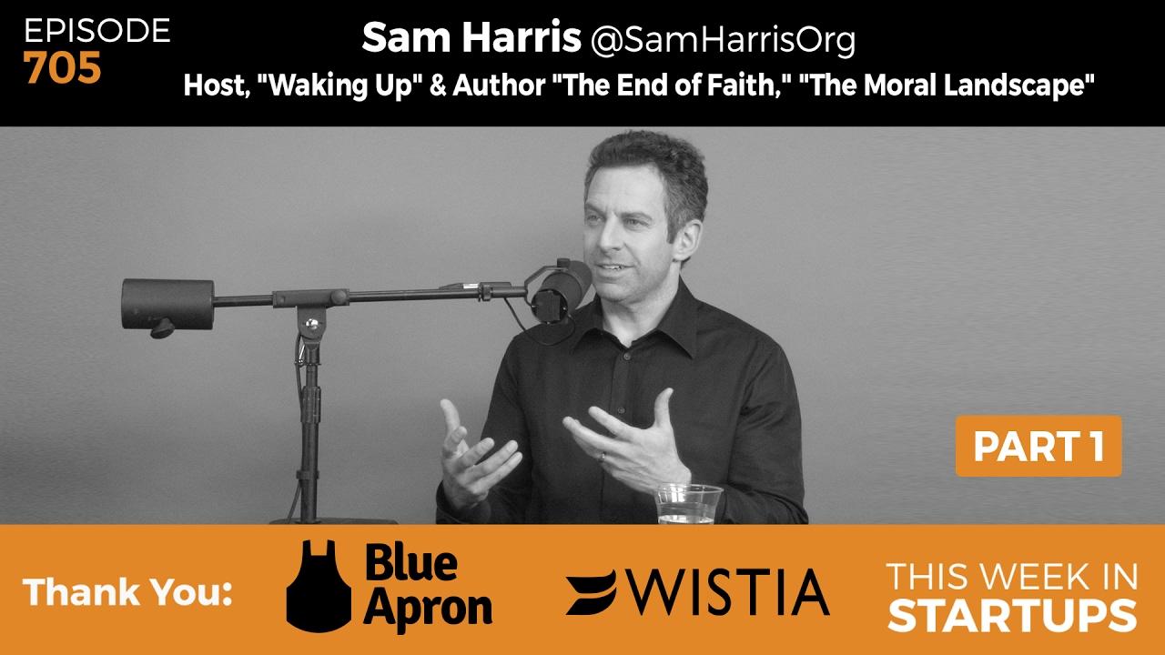 "E705: Sam Harris ""Waking Up"" Host & Author On AI, Robotics"