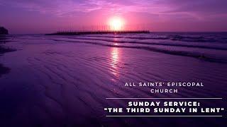 """Third Sunday in Lent"" | All Saints' Episcopal Church | Sunday Service Service"