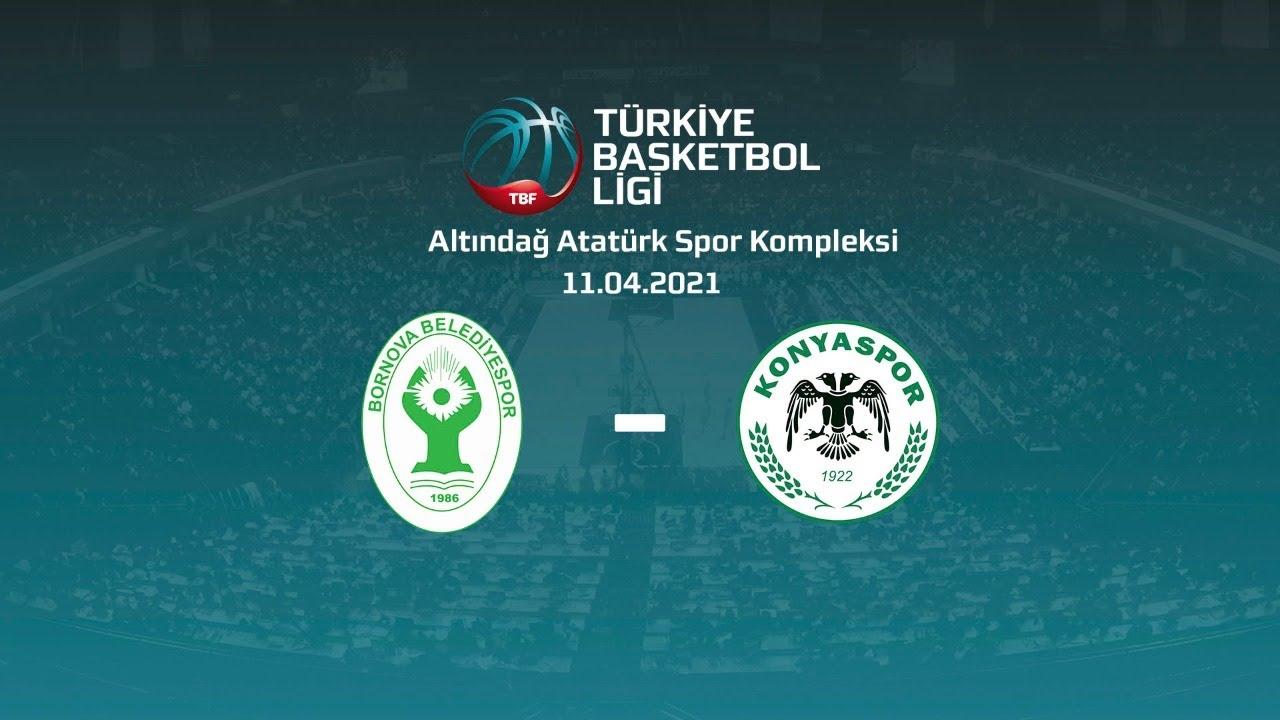 Bornova Belediyespor – Büyükşehir Hastanesi Konyaspor Basketbol TBL 26.hafta