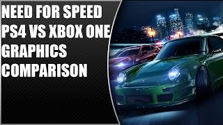 Need for Speed PS4 Vs Xbox One Graphics Comparison [Initial]