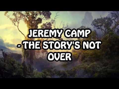 jeremy-camp---the-story's-not-over-lyrics
