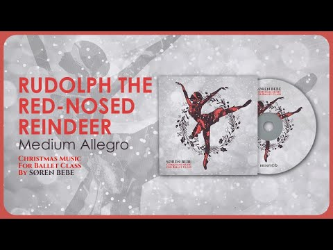 Rudolph the Red-Nosed Reindeer (Medium Allegro) - Christmas Music for Ballet Class