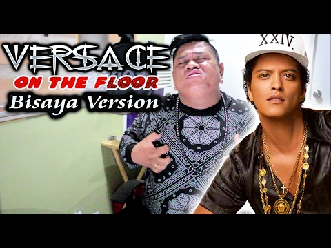 VERSACE ON THE FLOOR BISAYA VERSION