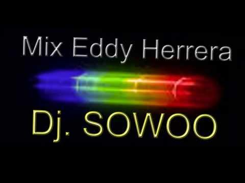 Eddy Herrera Mix Dj. SOWOO