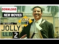 Jolly LLB 2 Movie Download HD All New Movies Free
