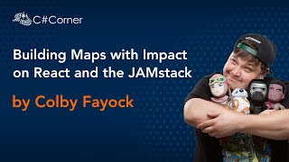 Building Maps with Impact on React and the JAMstack