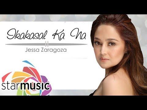 Jessa Zaragoza - Ikakasal Ka Na (Official Lyric Video)