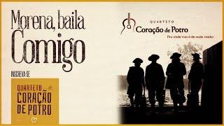 Quarteto Coracao de Potro - Morena, Baila Comigo
