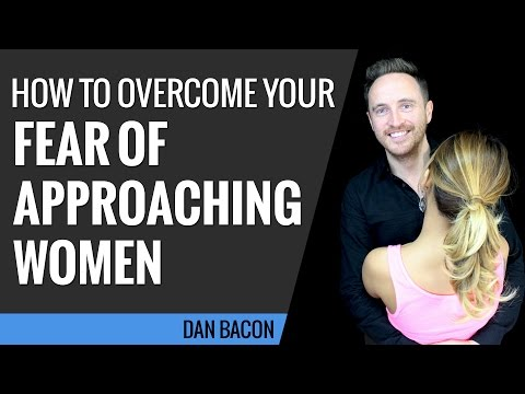 How to Overcome Your Fear of Approaching Women