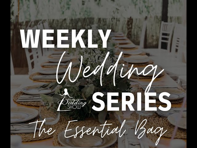 Weekly Wedding Series with The Essential Bag!