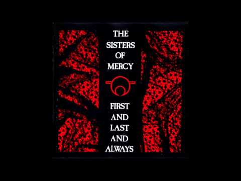 The Sisters of Mercy HD: First and Last and Always Album REMASTERED