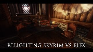 TES V - Skyrim Mods: Relighting Skyrim VS ELFX