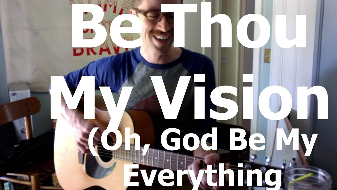 Be thou my vision oh god be my everything youtube be thou my vision oh god be my everything hexwebz Gallery
