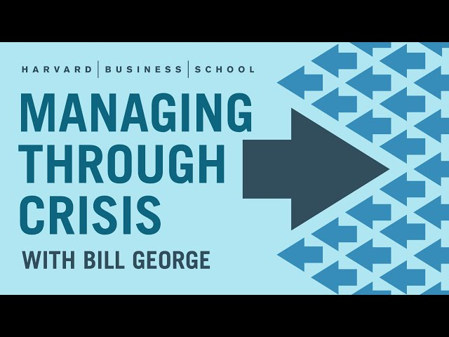 Managing Through Crisis: How To Lead Through Crucible Moments
