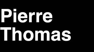 How to Pronounce Pierre Thomas New Orleans Saints NFL Football Touchdown TD Tackle Hit Yard Run