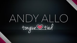 Andy Allo - Tongue Tied (Lyric Video)