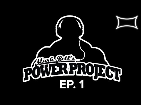 Mark Bell's Power Project Podcast EP. 1