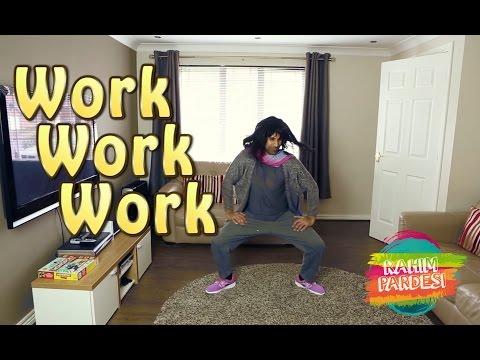 Work Work Work | Rahim Pardesi