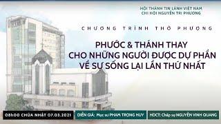 HTTL NGUYỄN TRI PHƯƠNG - Chương Trình Thờ Phượng Chúa 07/03/2021