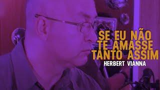 Herbert Vianna - Se Eu Não Te Amasse Tanto Assim   Zoombido com Paulinho Moska YouTube Videos
