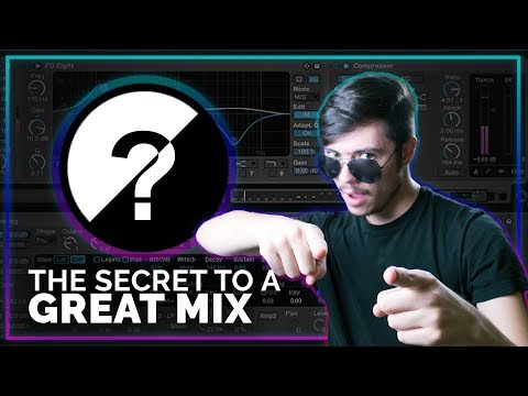 Mixing Tips and The Secret To A Great Mix (Get More Control Out Of Your Mix)