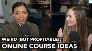 8 weird (but profitable!) online course ideas