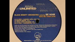 Black Mighty Orchestra featuring Be Noir  -  Give Me Your Love (Crazy Penis Re-Work)