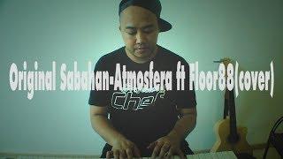 Atmosfera ft Floor88- Original sabahan (cover)