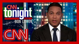 Don Lemon says Trump is gaslighting you and rolls the tape