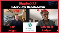 Ripple/XRP-Greg Kidd And DAI Interview Breakdown!! XRPLedger(Universal Ledger)