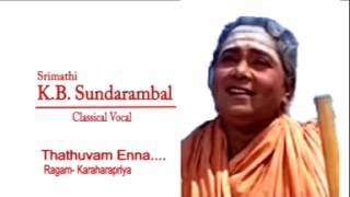 K.B.Sundarambal (Thathuvam Enna - Kharaharapriya)