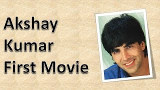 Akshay Kumar First Movie