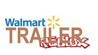 ROBLOX - Walmart: The Trailer