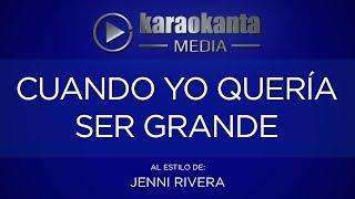 Karaokanta - Jenni Rivera  - Cuando yo quería ser grande
