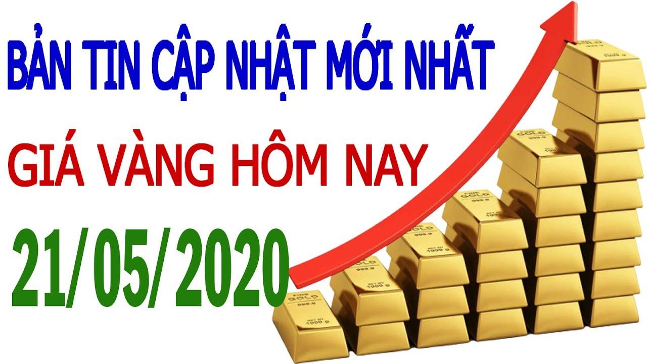 Giá Vàng Hôm Nay Ngày 21-05-2020 – Tiếp Tục Lao Dốc