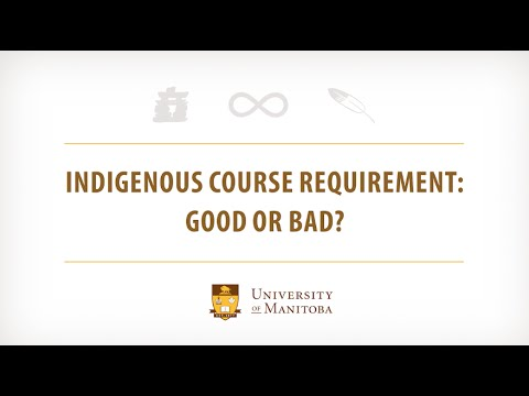 Indigenous Awareness Week - Indigenous Course Requirement - Good or Bad?