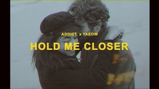Addict. - Hold Me Closer (Official Lyric Video) feat. yaeow