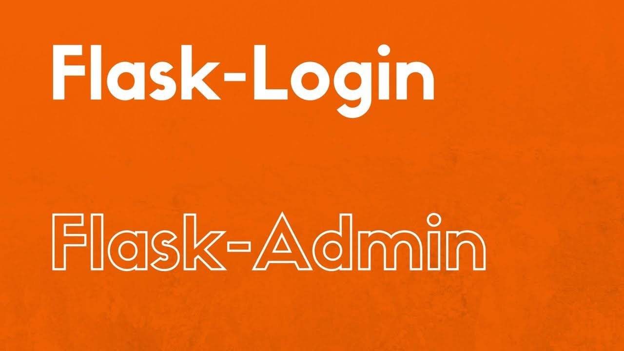 How to Integrate Flask-Admin and Flask-Login