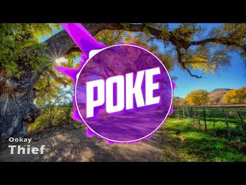 Ookay - Thief (Poke Intro 2017)