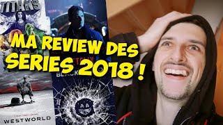 MA REVIEW COMPLÈTE DES SÉRIES DE 2018 !