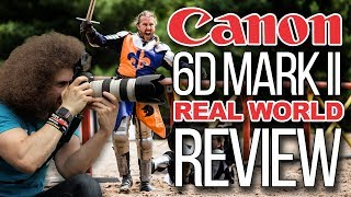"Canon 6D Mark II ""Real World Review"": Does it SUCK?"