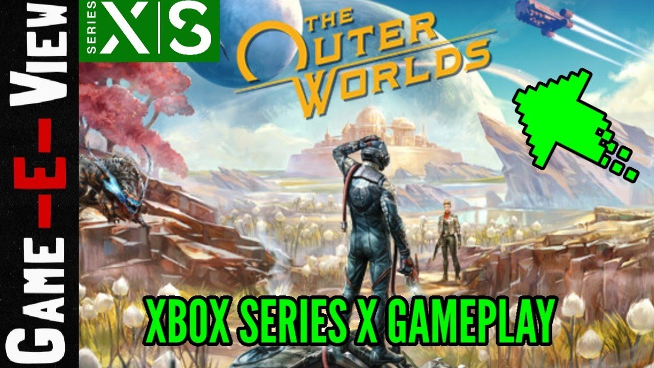 The Outer Worlds Xbox Series X Backwards Compatible Gameplay Youtube