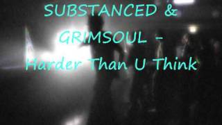 Substanced & Grimsoul - Harder Than U Think