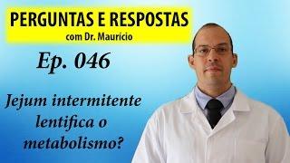 Jejum intermitente lentifica o metabolismo? - Perguntas e respostas com Dr Mauricio Ep 046