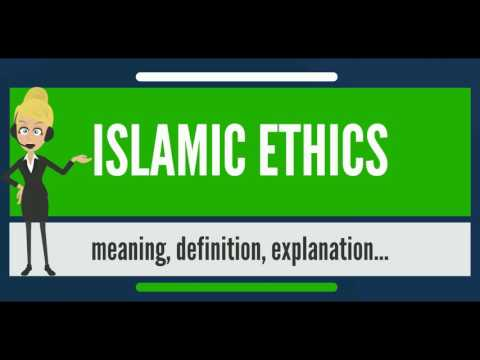 What is ISLAMIC ETHICS? What does ISLAMIC ETHICS mean? ISLAMIC ETHICS meaning & explanation