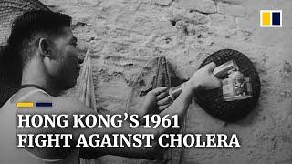 Hong Kong's battle against cholera in 1961 a grim reminder amid new coronavirus pandemic