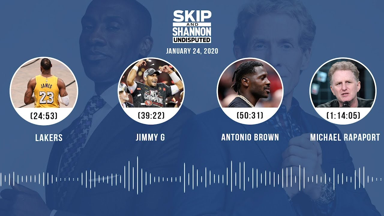 Lakers, Jimmy G, Antonio Brown, Michael Rapaport (1.24.20) Audio Podcast