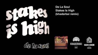 De La Soul - Stakes Is High (khaderbai remix)
