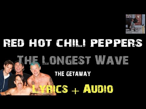 Red Hot Chili Peppers - The Longest Wave [ Lyrics ]